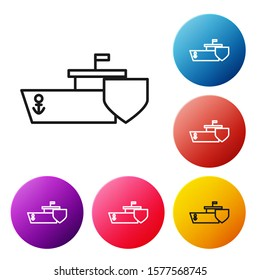 Black line Ship with shield icon isolated on white background. Insurance concept. Security, safety, protection, protect concept. Set icons colorful circle buttons. Vector Illustration