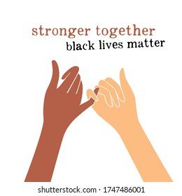 Black lives matter, enough is enough, equal people, equality vector hand, stronger together, Human Rights of Black People in U.S. America. Vector Illustration