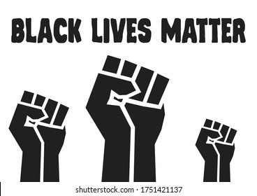 Black lives matter fists; The raised, clenched fist has become a symbol of the Black Lives Matter movement