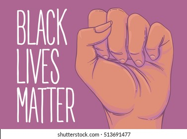 Black Lives Matter. Human hand. Fist raised up. Girl Power. Feminism concept. Realistic style vector illustration  isolated on white. Sticker, patch, poster design.