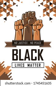 Black lives matter poster for protest, rally or awareness campaign against racial discrimination of dark skin color. Support for equal rights of black people. Raised fists against Police Brutality