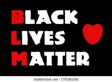 Black lives matter slogan. Typography Lettering with red heart Design for Poster, T-shirt. Black people social movement quote. Social media hashtag - fight, protest for people rights