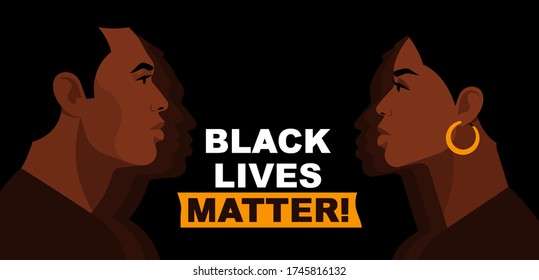 Black Lives Matter. Statement. Young African Americans:  man and woman against racism. Black citizens are fighting for equality. The social problems of racism. Black background.