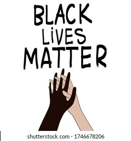 Black Lives Matter. Two hands holding.  Protest Banner about Human Right of Black People in U.S. America. Vector Illustration. Icon Poster for printed matter and Symbol.