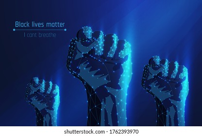 black lives matter,i can't breathe, 3 hand clenched into a fist.a sign of freedom and a symbol of protest - civil rights movement,low poly.wireframe,dots,triangles,vector illustration,eps 10