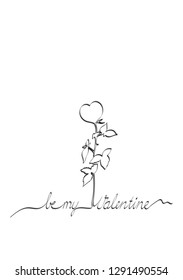 Black one line drawing of a rose in the shape of a heart. Text be my Valentine. Card for Valentine's day. White background.