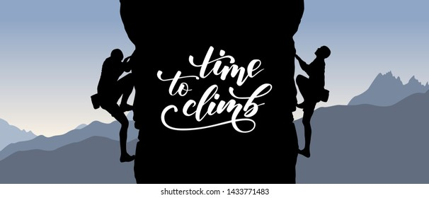 Black silhouette of climbers on a cliff with mountains as a background and brush calligraphy Time to climb. Vector illustration