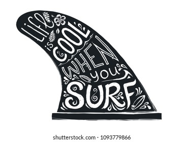 Black tattoo style hand drawn single fin with lifestyle lettering - Life is cool when you surf. Vector doodle style image isolated on white background.