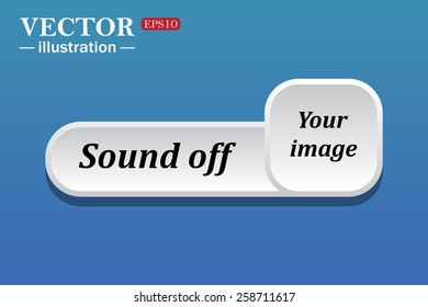 Black text on white button for web sites. Blue background with shadow. Your image.  button for a site. Sound off. Vector illustration, EPS 10