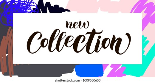 "Black vector calligraphy text ""New collection"" as logotype, badge and icon on background with colorful smear, brush, stroke for flysheet, broadsheet, poster, card, emailing invitations, template"