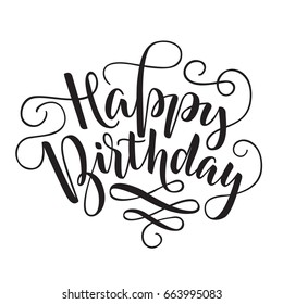 Black vector lettering Happy Birthday with flourishes on white background. Isolated vector illustration. Handwritten modern calligraphy. Inscription for postcards, posters, prints, greeting cards.