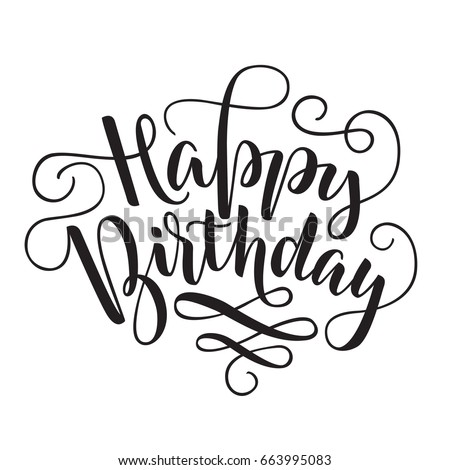 Black Vector Lettering Happy Birthday With Flourishes On White Background Isolated Illustration Handwritten