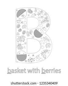 Black and white alphabet letter B. Phonics flashcard. Cute letter B for teaching reading with cartoon style berries and baskets. Coloring page for children