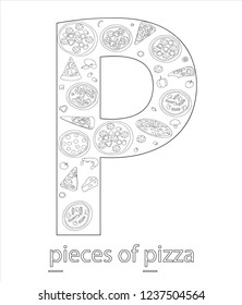 Black and white alphabet letter P. Phonics flashcard. Cute letter P for teaching reading with cartoon style pieces of pizza. Coloring page for children