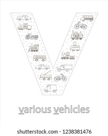 Black and white alphabet letter V. Phonics flashcard. Cute letter V for teaching reading with cartoon style vehicles: car, bus, bike, trolleybus, tram, truck, school bus. Coloring page for children