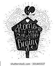 Black and white doodle typography poster with nesting box and vane. Cartoon cute card with lettering - Home is where our story begins. Hand drawn romantic vector illustration isolated on white.