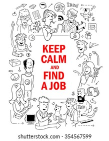 """Black and White Poster in Doodle Style. Group of Funny People around Red Text """"Keep Calm and Find a Job"""". Vector Illustration for Cover Design."""