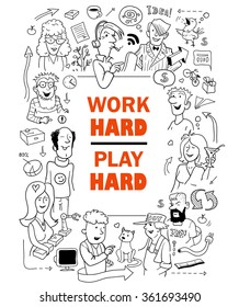 "Black and White Poster in Doodle Style. Group of Funny People around Red Quote Text ""Work Hard, Play Hard"". Vector Illustration for Cover Design."