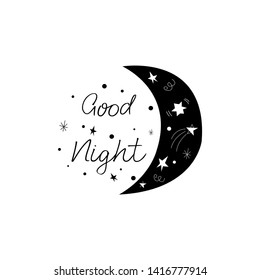 Black and white Quote Good Night for nursery room. Children phrases hand Drawn with cute details moon, star, comet.  Vector Illustration. Eps 10