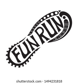 Black and White vector illustration of a shoe print with hand lettering inside spelled Fun Run suitable for a logo, event, banner, advertising, event poster, school fundraiser, marathon, competition.