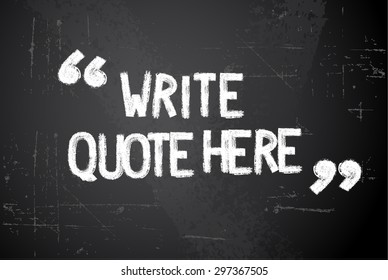 Blackboard with chalk quote template design - write your own quote