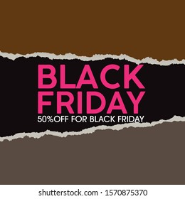 Blackfriday banner with 50% offer. Ripped paper concept. Pink color text, black friday sale design