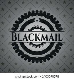 Blackmail black emblem. Vintage. Vector Illustration. Detailed.