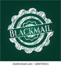 Blackmail chalkboard emblem written on a blackboard
