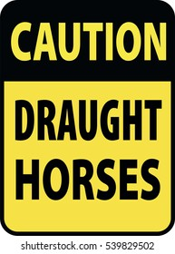 Blank black-yellow caution draught horses label sign on white