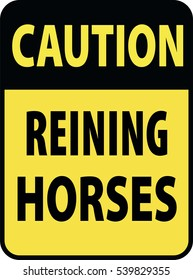 Blank black-yellow caution reining horses label sign on white