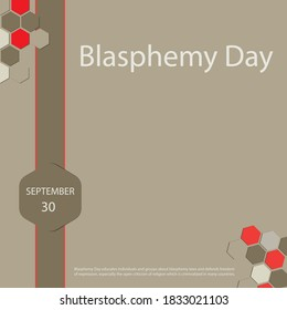 Blasphemy Day educates individuals and groups about blasphemy laws and defends freedom of expression, especially the open criticism of religion which is criminalized in many countries.