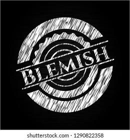 Blemish written on a chalkboard