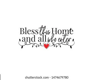 Bless the home, Wording Design, Blessing, Lettering, Wall Decals Vector, Art Decor, Poster design, Wall artwork