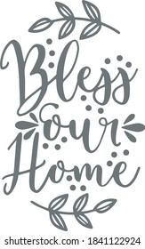 bless our home logo sign inspirational quotes and motivational typography art lettering composition design vector