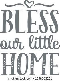 bless our little home logo sign inspirational quotes and motivational typography art lettering composition design