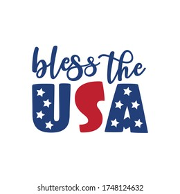 Bless the USA - Happy Independence Day, lettering design illustration. Good for advertising, poster, announcement, invitation, party, T shirt print , poster, banner.