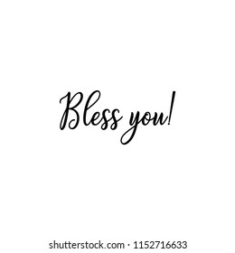 Bless you! vector quote, black ink brush lettering isolated on white background. Saying for cards, posters and t-shirt