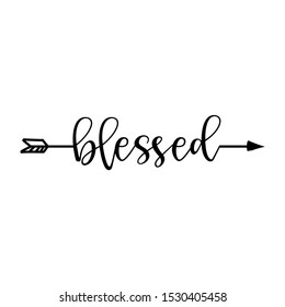 'blessed' in boho arrow - lovely lettering calligraphy quote. Handwritten  tattoo, ink design or greeting card. Modern vector art.