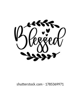 Blessed calligraphy with hearts and leaves.Thanksgiving text, with hearts. Good for greeting card, home decor, T shirt, textile print, and gift.