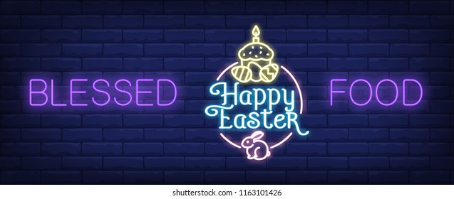Blessed food, happy Easter neon sign. Easter cake, eggs and bunny on brick wall background. Vector illustration in neon style for festive banners and posters