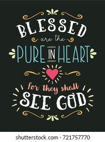 Blessed are the Pure in heart Hand Lettering Typographic Vector Art Poster Beatitudes Design from Gospel of Matthew with Heart, light rays, and design ornaments and accents on black background