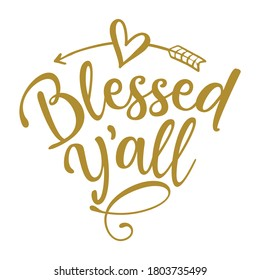Blessed Y'all - Inspirational Autumn or Thanksgiving beautiful handwritten quote, lettering message. Hand drawn autumn, fall phrase. Handwritten modern brush calligraphy for Harvest