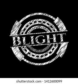 Blight on chalkboard. Vector Illustration. Detailed.