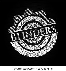 Blinders written on a blackboard
