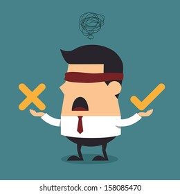Blindfolded businessman thinking with right and wrong symbol, Business concept