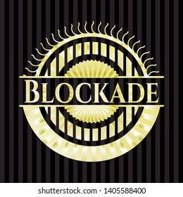 Blockade gold badge or emblem. Vector Illustration. Detailed.