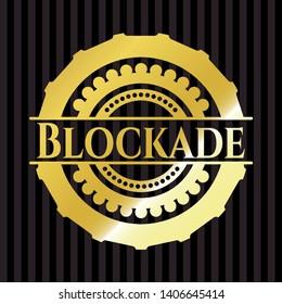 Blockade gold emblem. Vector Illustration. Detailed.