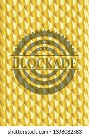 Blockade golden badge or emblem. Scales pattern. Vector Illustration. Detailed.