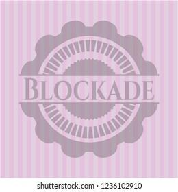 Blockade pink emblem. Vintage.