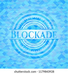 Blockade realistic light blue emblem. Mosaic background
